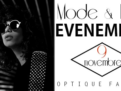 Soirée Mode & Luxe : Nouvelles collections Optique & Solaire